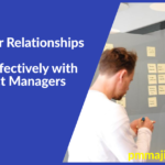 Stakeholder Relationships – Working Effectively with Your Project Managers