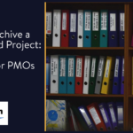 How to Archive a Completed Project: A Guide for PMOs
